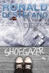 Shoegazer - Ronald DeStefano