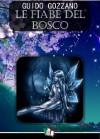 Le fiabe del bosco (Italian Edition) - Guido Gozzano