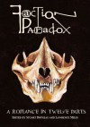 Faction Paradox: A Romance in Twelve Parts - Stuart Douglas, Lawrence Miles, David N. Smith, Violet Addison, James Milton, Blair Bidmead, Dave Hoskin, Philip Purser-Hallard, Matt Kimpton, Jay Eales, Ian Potter, Daniel O'Mahony, Jonathan Dennis, Scott Harrison