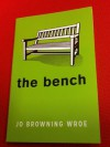 The Bench - Jo Browning Wroe