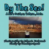 By the Sea---A Kid's Guide to Valletta, Malta - Penelope Dyan, John D. Weigand