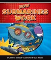 How Submarines Work (How Things Work) - Jennifer Swanson, Glen Mullaly