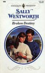 Broken Destiny (Harlequin Presents, #1494) - Sally Wentworth