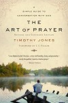 The Art of Prayer: A Simple Guide to Conversation with God - Timothy Jones