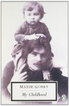 My Childhood - Maxim Gorky, Ronald Wilks