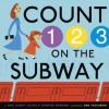 Count on the Subway - Paul DuBois Jacobs, Jennifer Swender, Dan Yaccarino