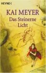 Das Steinerne Licht - Kai Meyer