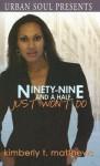 Ninety-Nine and a Half Just Won't Do - Kimberly T. Matthews