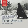 Titus Awakes - Maeve Gilmore, Mervyn Peake, Rupert Degas