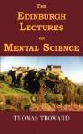 The Edinburgh Lectures on Mental Science - Thomas Troward