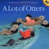 A Lot of Otters - Barbara Helen Berger