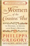 The Women of the Cousins' War: The Duchess, the Queen, and the King's Mother - Philippa Gregory, Michael Jones, David Baldwin