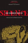 One Hundred Days of Silence: America and the Rwanda Genocide - Jared Cohen