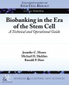 Biobanking in the Era of the Stem Cell: A Technical and Operational Guide - Ron Hart, Jennifer Moore