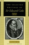 The Selected Writings Of Sir Edward Coke Vol 3 Pb - Edward Coke