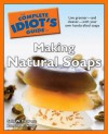 The Complete Idiot's Guide to Making Natural Soaps - Sally W. Trew, Zonella B. Gould