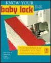 Know Your Babylock - Naomi Baker, Tammy Young