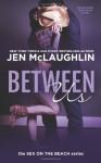 Between Us - Jen McLaughlin