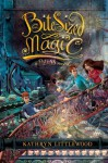 Bite-Sized Magic: A Bliss Novel - Kathryn Littlewood, Erin Mcguire