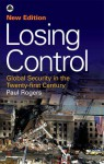 Losing Control: Global Security in the Twenty-first Century - Paul Rogers