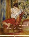 Frauen Und Ihre Bücherdas Glück Zu Lesen - Johannes Thiele, Christine Westermann
