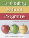 Evaluating School Programs: An Educator's Guide - James R. Sanders