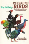 Vanishing Birds: Their Natural History And Conservation - Tim Halliday