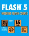 Flash Tm5 Weekend Crash Course TM [With CDROM] - Shamms Mortier, R. Shamms Mortier