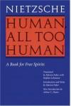 Human, All Too Human: A Book for Free Spirits - Friedrich Nietzsche, Marion Faber, Arthur C. Danto, Stephan Lehmann