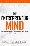 The Entrepreneur Mind: 100 Essential Beliefs, Characteristics, and Habits of Elite Entrepreneurs - Kevin Johnson