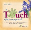 Touch of Love to Say Get Well - Howard Publishing Company, Howard Books