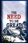 Need to Be Great: The Magic of Thinking Big - Avraham Tzvi Schwartz