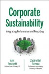 Corporate Sustainability: Integrating Performance and Reporting - Anne Brockett, Zabihollah Rezaee