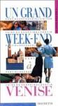 Un Grand Week-end A Venise - Collectif