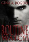Routine Watch - Gina A. Rogers