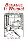 Because It Works!: How To Articles From New England Writer's Network - Glenda Baker