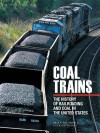 Coal Trains: The History of Railroading and Coal in the United States - Brian Solomon, Patrick Yough