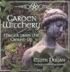 Garden Witchery: Magick from the Ground Up - Ellen Dugan