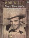 Bob Wills - King of Western Swing - Hal Leonard Publishing Company