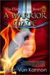A Warrior Made - Marc Vun Kannon