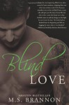 Blind Love - M.S. Brannon