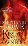 Kiss at Your Own Risk (Soulfire #1) - Stephanie Rowe