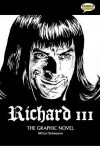Richard III: The Graphic Novel. William Shakespeare - John McDonald, Jason Millet, Will Volley, Will Sliney