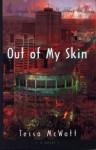 Out of My Skin - Tessa McWatt