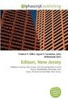 Edison, New Jersey - Frederic P. Miller, Agnes F. Vandome, John McBrewster
