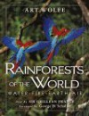 Rainforests of the World: Water, Fire, Earth and Air - Ghillean Prance, Art Wolfe