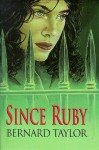 Since Ruby - Bernard Taylor
