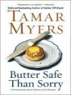 Butter Safe Than Sorry (Pennsylvania Dutch Mystery, #18) - Tamar Myers