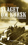 Slaget om Kursk: historiens største panserslag - Anders Frankson, Niklas Zetterling, Bertil Knudsen