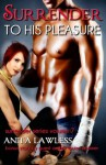 Surrender To His Pleasure - Anita Lawless, Louise Bohmer